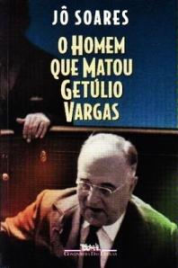 O Homem Que Matou Getulio Vargas